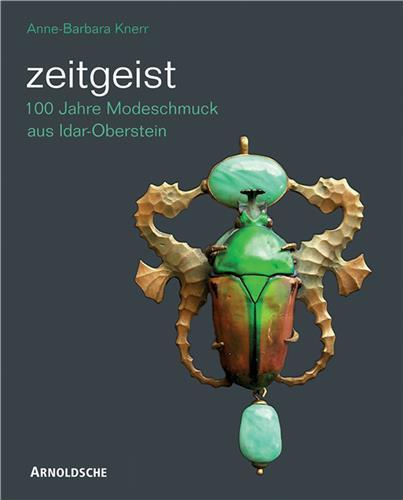 ZEITGEIST A CENTURY OF IDAR-OBERSTEIN COSTUME JEWELLLERY /ANGLAIS/ALLEMAND