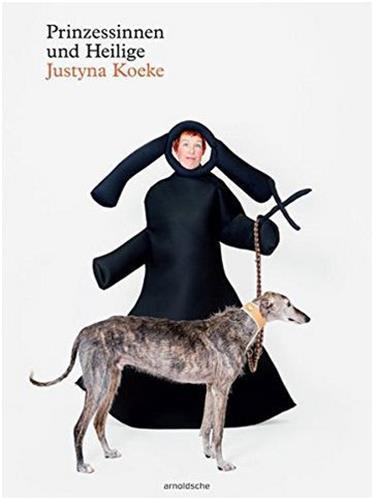 JUSTYNA KOEKE PRINCESSES AND SAINTS /ANGLAIS/ALLEMAND