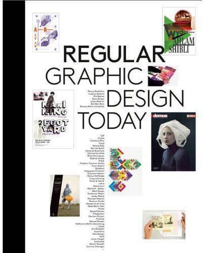 REGULAR GRAPHIC DESIGN TODAY /ANGLAIS