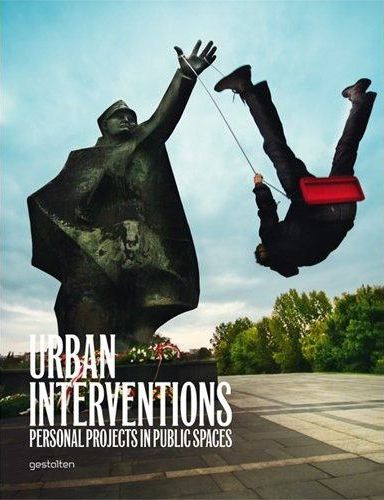 URBAN INTERVENTIONS PERSONAL PROJECTS IN PUBLIC SPACES /ANGLAIS