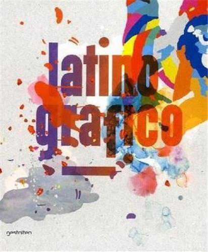 LATINO-GRAPHICO VISUAL CULTURE FROM LATIN AMERICA /ANGLAIS/ESPAGNOL
