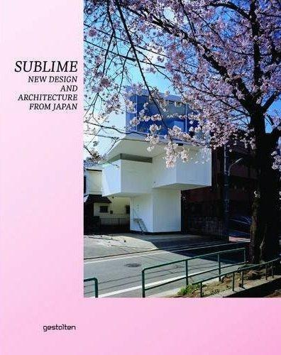 SUBLIME NEW DESIGN AND ARCHITECTURE FROM JAPAN /ANGLAIS