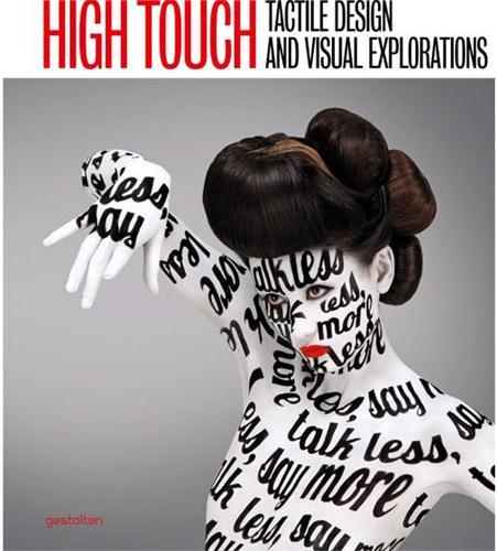 HIGH TOUCH - TACTILE DESIGN AND VISUAL EXPLORATIONS /ANGLAIS