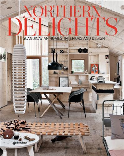 NORTHERN DELIGHTS SCANDINAVIAN HOMES, INTERIORS AND DESIGN /ANGLAIS