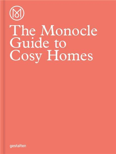 THE MONOCLE GUIDE TO COSY HOMES /ANGLAIS