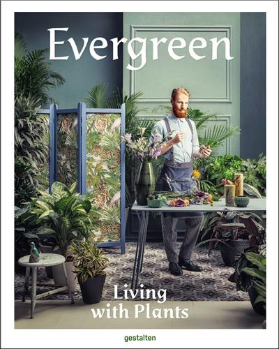 EVERGREEN LIVING WITH PLANTS /ANGLAIS