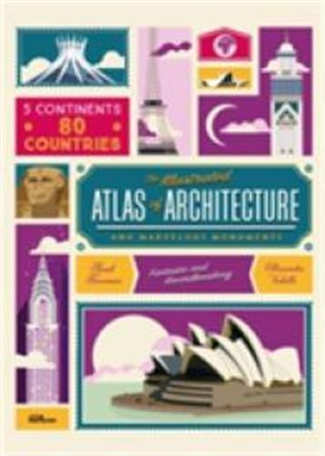THE ILLUSTRATED ATLAS OF ARCHITECTURE AND MARVELOUS MONUMENTS /ANGLAIS