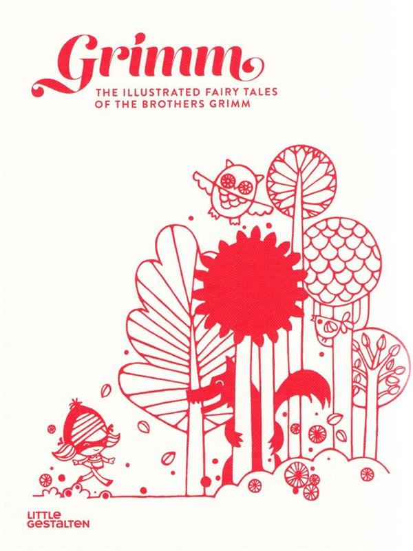 GRIMM THE ILLUSTRATED FAIRY TALES OF THE BROTHERS GRIMM /ANGLAIS