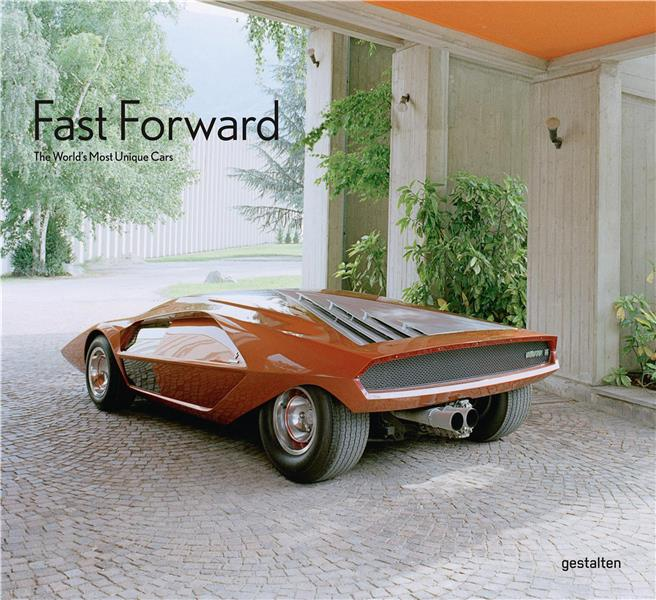 FAST FORWARD: THE CARS OF THE FUTURE, THE FUTURE OF CARS /ANGLAIS