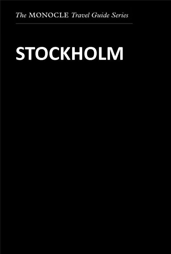 MONOCLE TRAVEL GUIDE STOCKHOLM /ANGLAIS