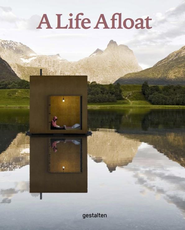 A LIFE AFLOAT BOATS, HOMES AND CABINS ON THE WATER. /ANGLAIS