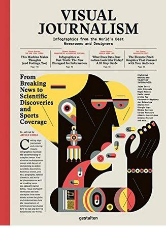 VISUAL JOURNALISM INFOGRAPHICS FROM THE WORLD'S BEST NEWSROOMS AND DESIGNERS /ANGLAIS