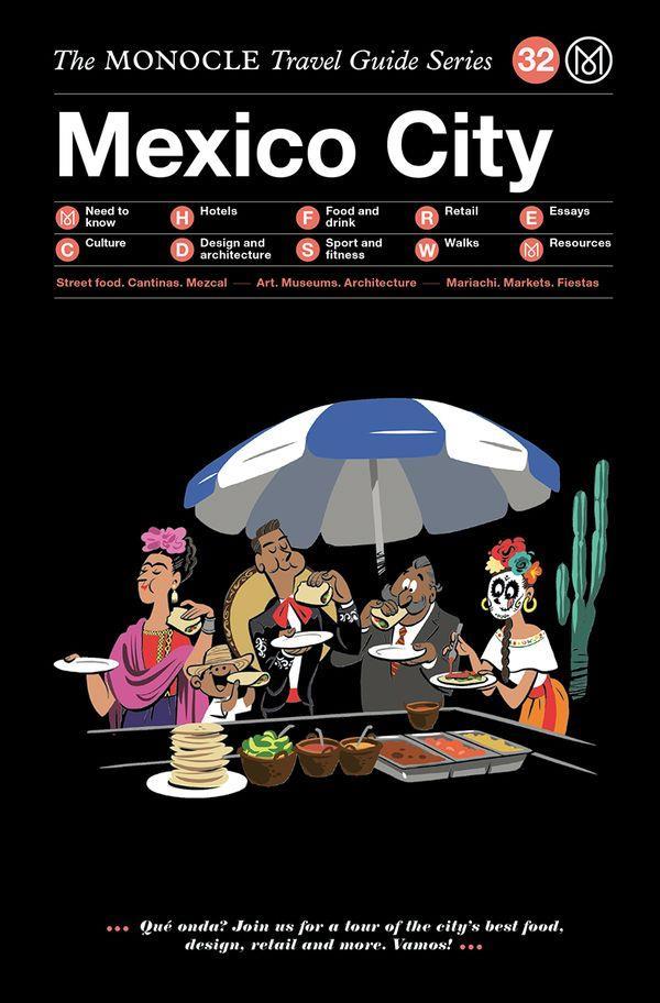 MONOCLE TRAVEL GUIDE MEXICO CITY /ANGLAIS