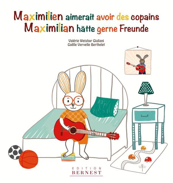 MAXIMILIEN AIMERAIT AVOIR DES COPAINS / MAXIMILIAN HATTE GERNE FREUNDE - LIVRE BILINGUE FRANCAIS-ALL