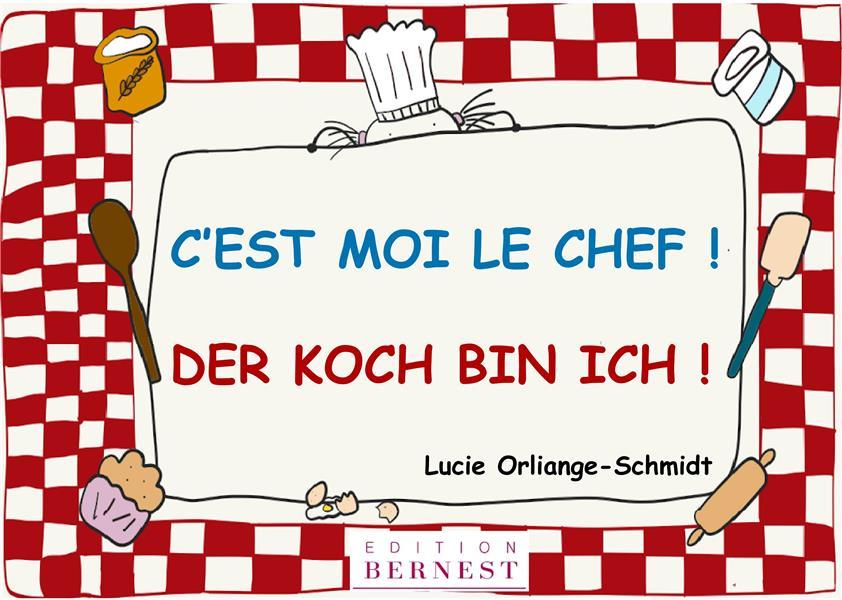 C'EST MOI LE CHEF! / DER KOCH BIN ICH! - LIVRE BILINGUE FRANCAIS-ALLEMAND