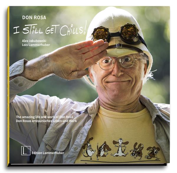 DON ROSA - I STILL GET CHILLS ! - THE AMAZING LIFE AND WORK OF DON ROSA
