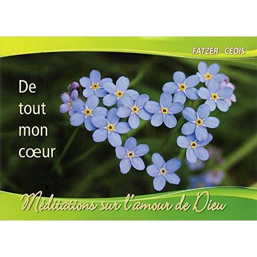 DE TOUT MON COEUR... MEDITATIONS SUR L'AMOUR DE DIEU
