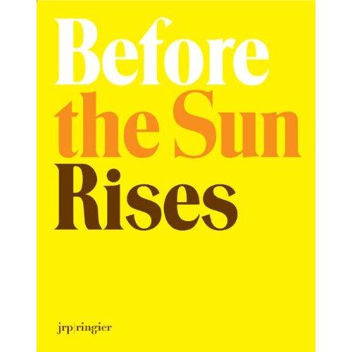 BEFORE THE SUN RISES - WALTER A. BECHTLER STIFTUNG