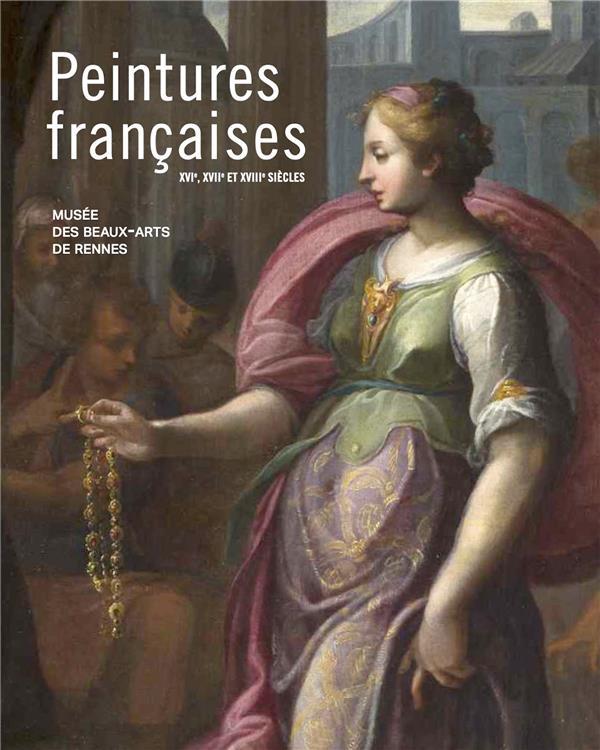 PEINTURES FRANCAISES DES XVI, XVII ET XVIII SIECLES