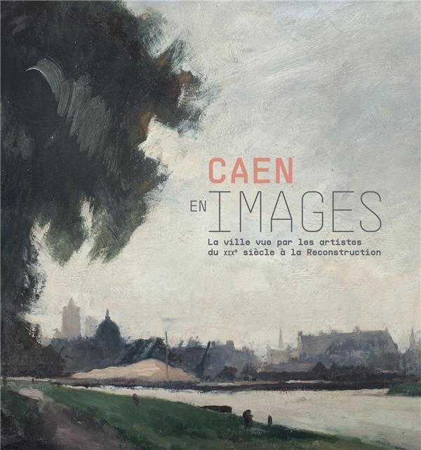 CAEN EN IMAGES