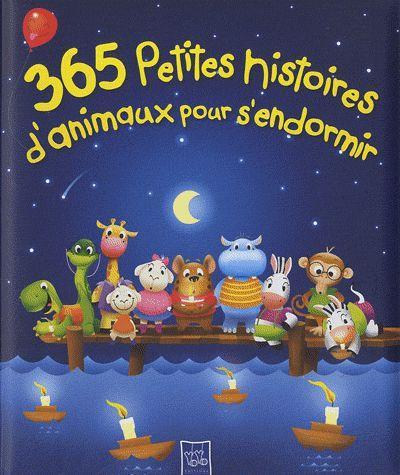 365 PETITES HISTOIRES D'ANIMAUX POUR S'ENDORMIR