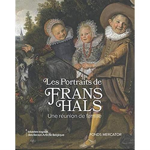 LES PORTRAITS DE FRANS HALS. UNE REUNION DE FAMILLE