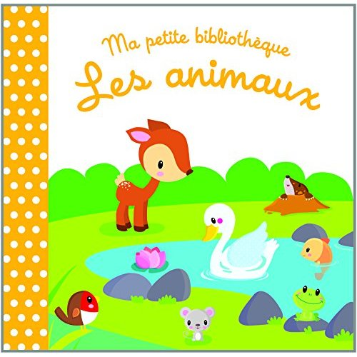 MA PETITE BIBLIOTHEQUE LES ANIMAUX