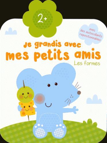 JE GRANDIS AVEC MES PETITS AMIS 2+ LES FORMES SOURIS