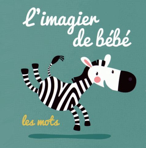 IMAGIER DE BEBE LES MOTS (L') ZEBRE