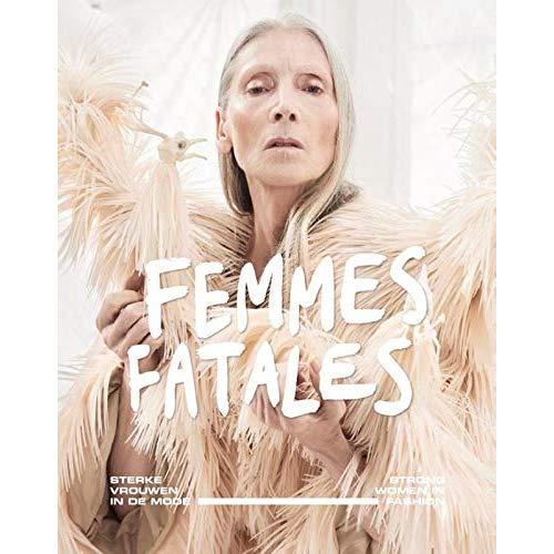 FEMMES FATALES STRONG WOMEN IN FASHION /ANGLAIS/NEERLANDAIS