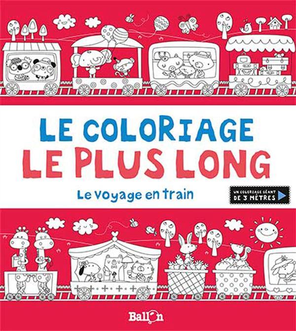LE COLORIAGE LE PLUS LONG - LE VOYAGE EN TRAIN