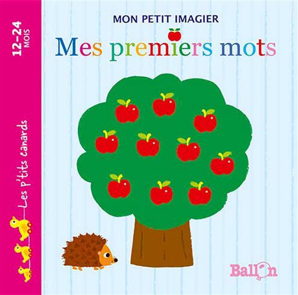 MON PETIT IMAGIER : MES PREMIERS MOTS