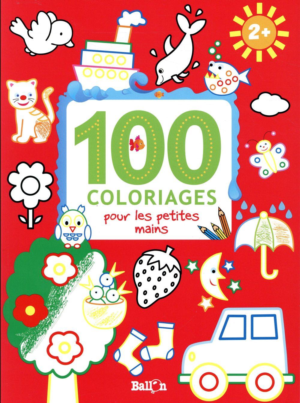 100 COLORIAGES POUR LES PETITES MAINS