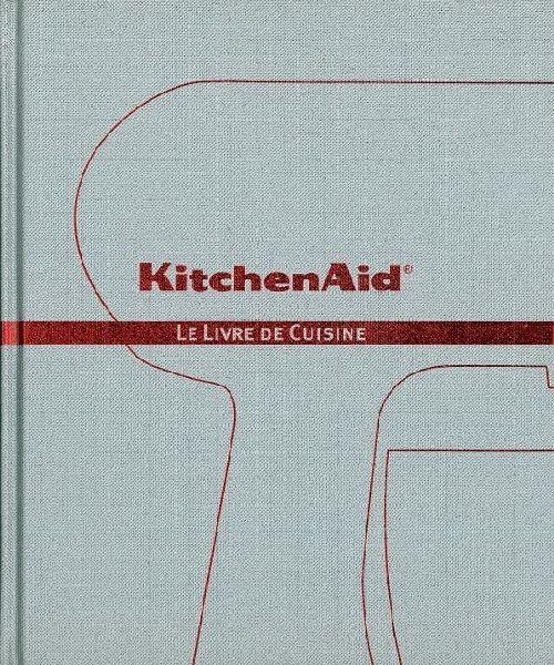 KITCHEN AID - LE LIVRE DE CUISINE
