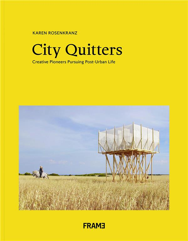 CITY QUITTERS: AN EXPLORATION OF POST-URBAN LIFE /ANGLAIS