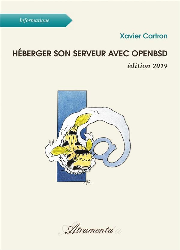 HEBERGER SON SERVEUR AVEC OPENBSD - EDITION 2019