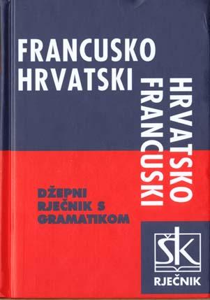DICTIONNAIRE FRANCAIS / CROATE - CROATE / FRANCAIS