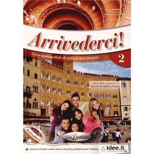 ARRIVEDERCI 2 - A2  LIBRO DELLO STUDENTE ED ESERCIZI + CD