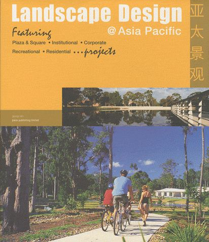 LANDSCAPE DESIGN  ASIA PACIFIC - FEATURING. PLAZA ET SQUARE. INSTITUTIONAL. CORPORATE. RECREATIONAL.
