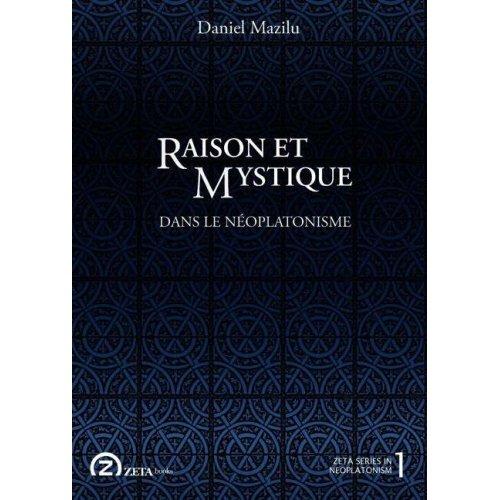 RAISON ET MYSTIQUE DANS LE NEOPLATISME