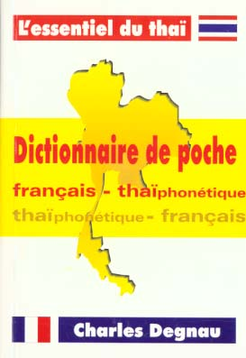 DICTIONNAIRE DE POCHE FRANCAIS - THAI PHONETIQUE THAI PHONETIQUE - FRANCAIS