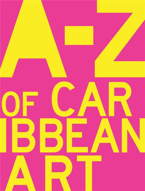 A TO Z OF CARIBBEAN ART /ANGLAIS