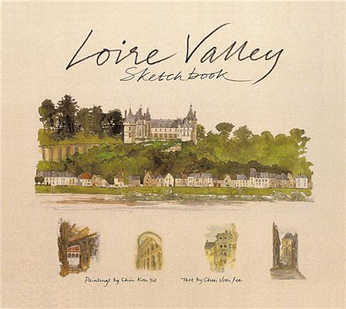 LOIRE VALLEY SKETCHBOOK /ANGLAIS