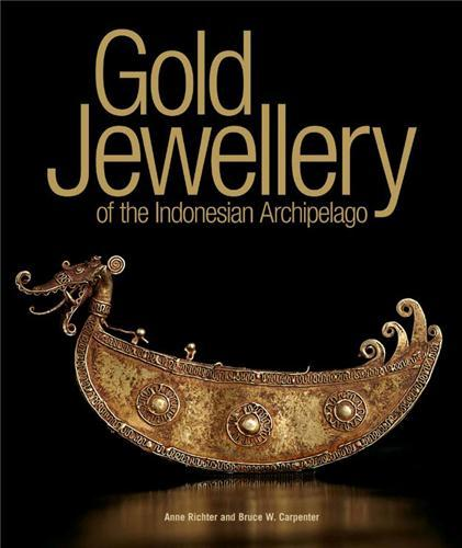 GOLD JEWELLERY OF THE INDONESIAN ARCHIPELAGO /ANGLAIS