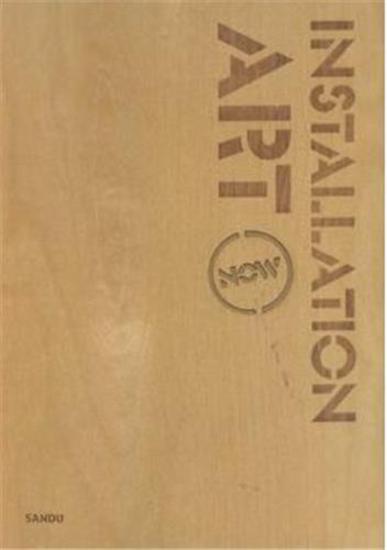 INSTALLATION ART NOW (VOIR ISBN 9781584235149) /ANGLAIS