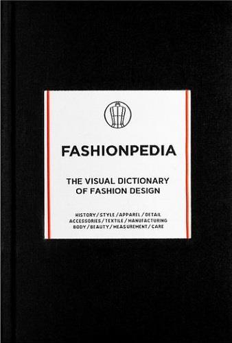 FASHIONPEDIA:  THE VISUAL DICTIONARY OF FASHION DESIGN /ANGLAIS