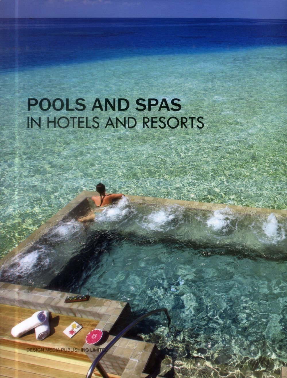 POOLS AND SPAS IN HOTELS AND RESORTS