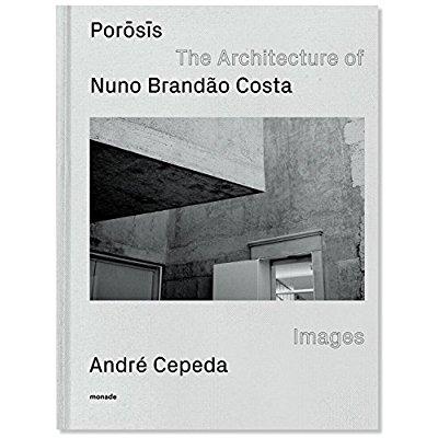 POROSIS / THE ARCHITECTURE OF NUNO BRANDAO COSTA /ANGLAIS