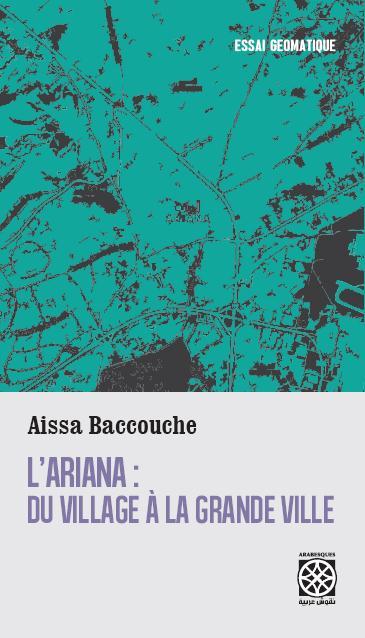 L'ARIANA : DU VILLAGE A LA GRANDE VILLE