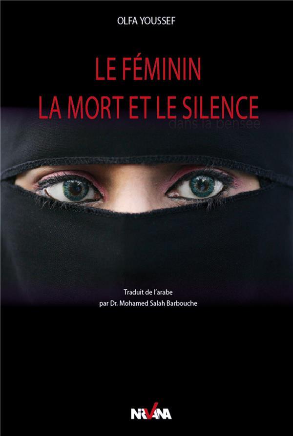 LE FEMININ, LA MORT ET LE SILENCE - APPROCHE PSYCHANALYTIQUE DE QUELQUES HADITHS DU MESSAGER